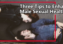Three Tips to Enhance Male Sexual Health