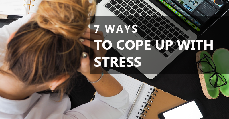 7 ways to cope up with stress