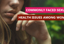 Commonly faced sexual health issues among women