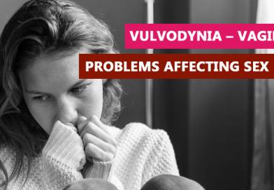 Vulvodynia – Vaginal problems affecting sex life