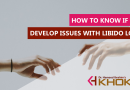 How to know if you develop issues with Libido loss
