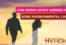 Low Sperm Count arising from some Environmental causes